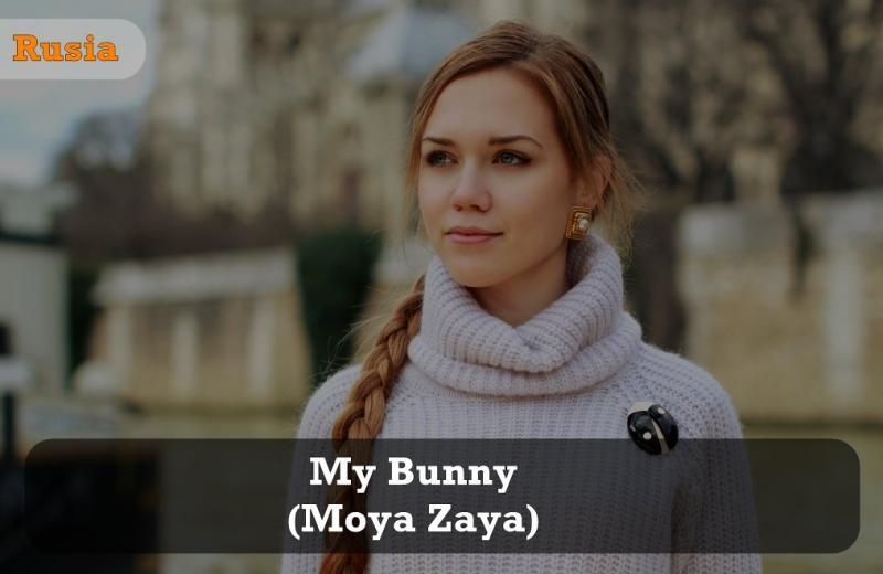 Kwikku, Moya Zaya itu panggilan sayang di Rusia yang berarti kelinciku