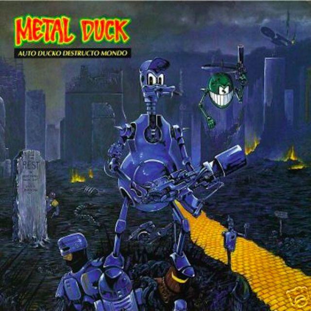 Kwikku, Nama bandnya Metal Duck Alhasil cover albumnya antara Donald Duck dan Robocop gini