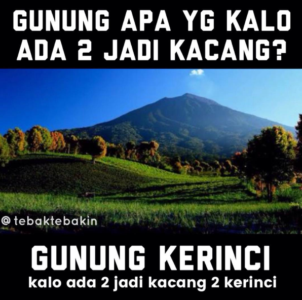 Kwikku, Gunung apa yang kalo ada  jadi kacang nih jawabannya Ngakak aja gak usah di tahan yah haha D