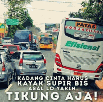 Kwikku, Buat kalian para jones meme ini bisa kalian jadikan inspirasi Belajarlah dari para supir bus untuk tips lebih lanjut