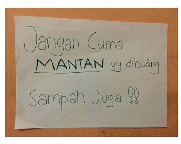 Kwikku, Jangan cuma mantan yang dibuang sampah juga dibuang Haha Nyinggung banget nih katakata buat orang yang suka buang sampah sembarangan