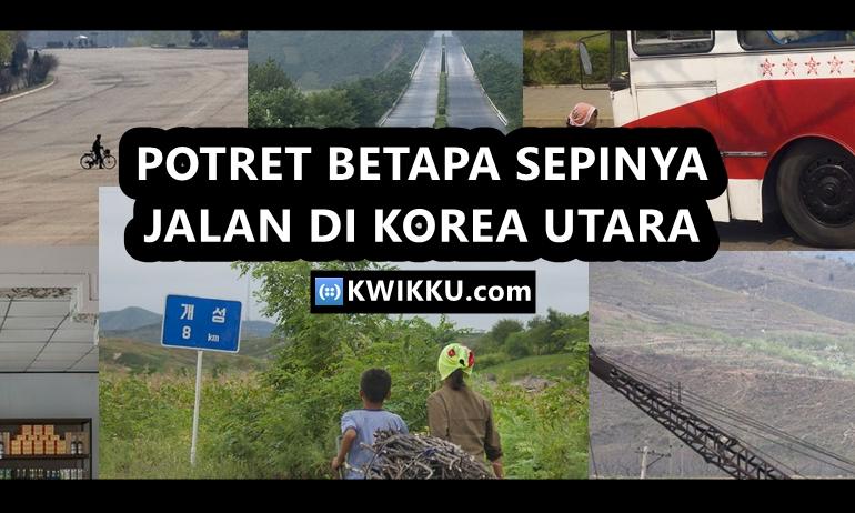 20 Potret Rahasia Jalanan di Korea Utara yang Bikin Kamu Pengen Tidur di Jalan