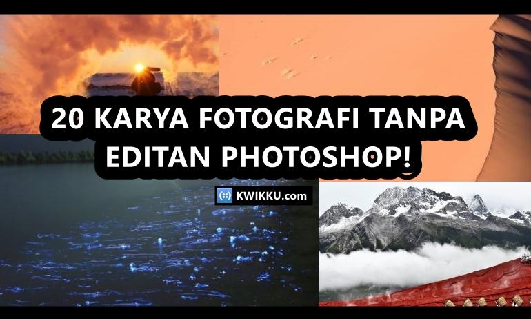 20 Karya Fotografi tanpa Editing Photoshop yang Sempurna Bisa Kamu Coba Loh Guys