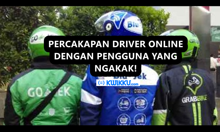 Kumpulan Percakapan Driver Online yang Bikin Kamu Ngakak Sampai Pagi D 10 Keatas gak Kuat Bro