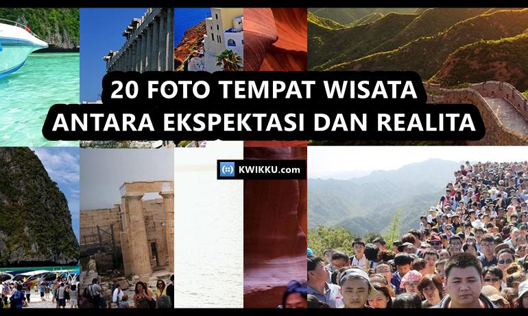 Dengan Melihat 20 Foto Lokasi Wisata Terkenal ini Kamu Bakalan Membatalkan Niat Untuk ke Sana