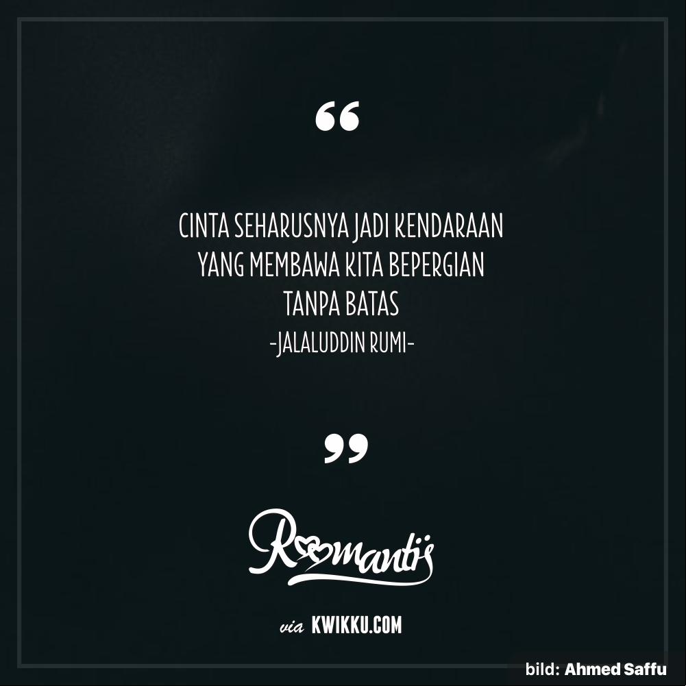Ketahuilah Thanks to Jalaluddin Rumi Bild Ahmed Saffu roomantis kwikku romantis kutipan quote cinta asmara love puisi poet poem poetry baper lirik bikinbaper lovequotes berbagirasa pujangga semestapuisi baitsemalam
